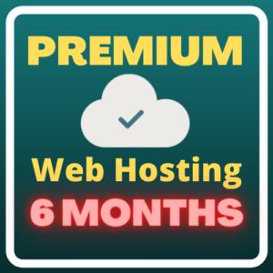 Premium Web Hosting (6 months)